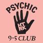 Psychic 9-5 Club
