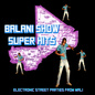 Balani Show Super Hits: Electronic Street Parties from Mali