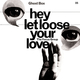 Hey Let Loose Your Love