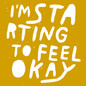 I'm Starting To Feel OK Vol. 6