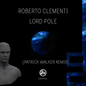 Lordpole (Inc Patrick Walker Remix)