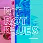 Bit Rot Blues EP