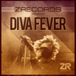Z Records presents Diva Fever