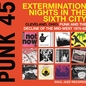 Soul Jazz Records Presents PUNK 45: Extermination Nights in the Sixth City - Cleveland, Ohio: Punk and the Decline of the Mid-West 1975-82