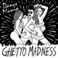Dance Mania: Ghetto Madness