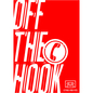 OFF THE HOOK - 2 Years Of Hotline Recordings