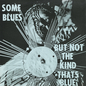 Some Blues But Not the Kind That's Blue
