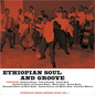 Ethiopian Soul and Groove Vol 1