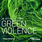 Green Violence