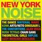 New York Noise: Dance Music From The New York Underground 1977-1982