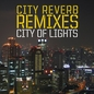 City Of Lights - Remixes