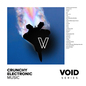 VOID: Crunchy Electronic Music