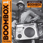 BOOMBOX: Early Independent Hip Hop, Electro and Disco Rap 1979-82