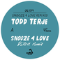 Snooze 4 Love (Dixon & Luke Abbott Rmxs)