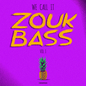 We Call It Zouk Bass Volume I