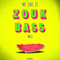 We Call It Zouk Bass Volume II