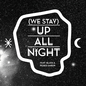 (We stay) Up All Night (feat. Blaya & Roses Gabor)