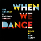 When We Dance (Dan Carey Remix)