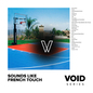 VOID: Sounds Like French Touch