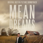 Mean Dreams (Original Motion Picture Soundtrack)