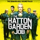 The Hatton Garden Job (Original Soundtrack)