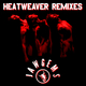 Heatweaver Remixes