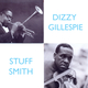 Dizzy Gillespie And Stuff Smith