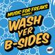 Wash Yer B-Sides