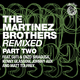 The Martinez Brothers Remixed Part 2