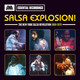 Salsa Explosion! (The New York Salsa Revolution 1968-1985)