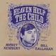 """Heaven Help The Child"""